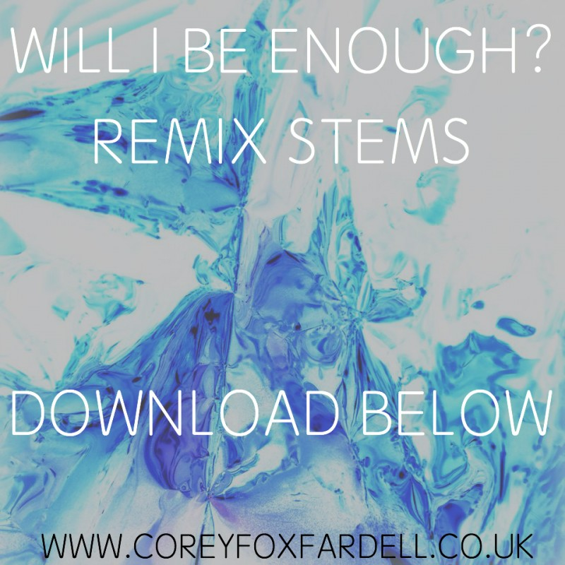 Will I Be Enough? Remix Stems