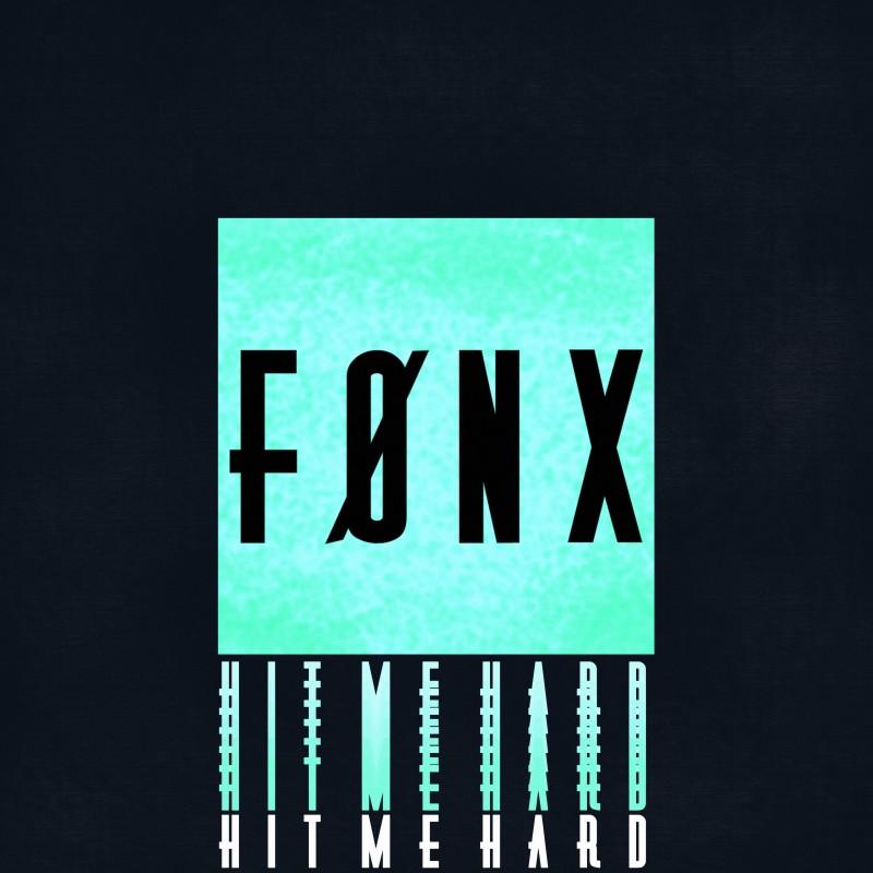 FØNX - Hit Me Hard